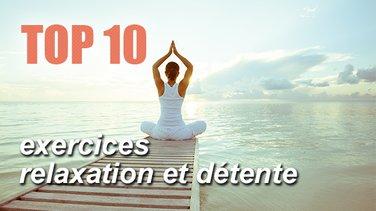 Top 10 Des Exercices Pour Se Relaxer Et Se Detendre Top Listes Des Videos Minutefacile Com